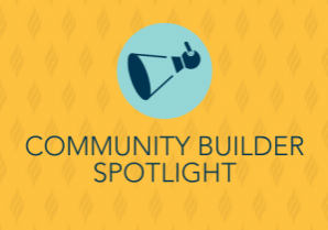 Community Builder Spotlight -Blog